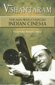 V SHANTARAM : THE MAN WHO CHANGED INDIAN CINEMA