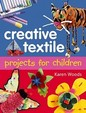 Creative Textiles Projects For Children