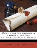 Geschichte Des Kostums in Chronologischer Entwicklung Von A. Racinet