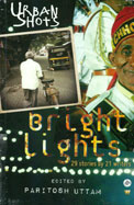 Urban Shots : Bright Lights 29 Stories By 21 Writers