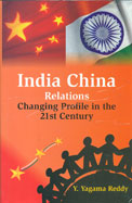 India China Relations : Changing Profile In The 21st Century