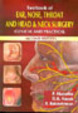 Textbook Of Ear, Nose, Throat And Head & Neck Surgery (Theory, Clinical & Practical)