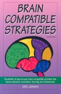 Brain-Compatible Strategies: Hundreds of Easy-To-Use, Brain-Compatible Activities That Boost Attention, Motivation, Learning and Achievement