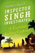 Inspector Singh Investigates : A Curious Indian Cadaver