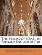 The Psalms of Israel in Rhymed English Metre