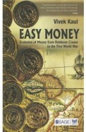 Easy Money: Evolution Of Money From Robinson Crusoe To The First World War