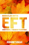 Miracles With Eft: Emotional Freedom Technique