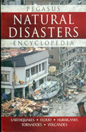 Natural Disaster Ency : Hb : Pegasus : Earthquakes /Flood/Hurricanes/Tornadoes/Volcanoes : Combin