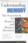Understanding Memory - The Source Book For        Memory & Memory Disorders
