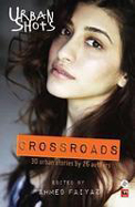 Urban Shots : Crossroads 30 Urban Stories By 26 Authors