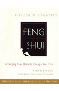 Feng Shui Arranging Your Home To Change Your Life
