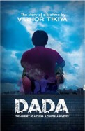 Dada : The Journey Of A Friend A Fighter A Beliver