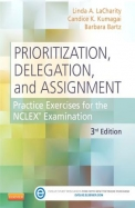 Prioritization, Delegation, and Assignment with Access Code: Practice Exercises for the NCLEX Examination