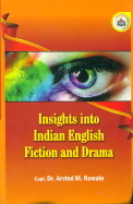 Insights Into Indian English Fiction & Drama