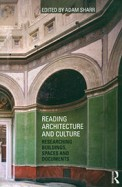 Reading Architecture & Culture Researching Buildings Spaces & Documents