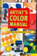 Artists Color Manual The Complete Guide To Working With Color