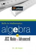 Skills In Mathematics Algebra For Jee Main &       Advanced: Code B011