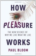 How Pleasure Works - New Science Of Why We Like    What We Like