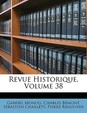 Revue Historique, Volume 38
