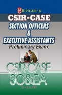 Csir Case Section Officers & Executive Assistants Preliminary Exam