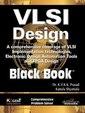 Vlsi Design Black Book : A Comprehensive Coverage Of Vlsi Implementation Technologies Electronic