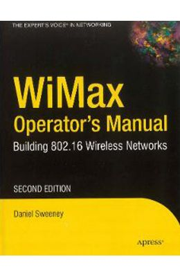 Wimax Operator's Manual : Building 802.16 Wireless Networks, 2nd Edition