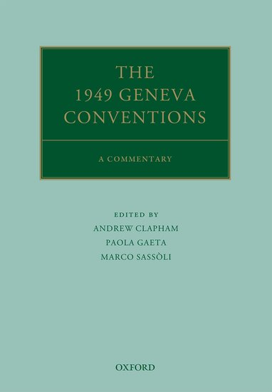 The Geneva Conventions in Context: A Commentary (Oxford Commentaries on International Law)