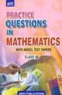Practice Questions In Mathematics Class 6 With     Model Test Papers - Ncert