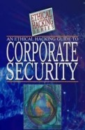 Ethical Hacking Guide To Corporate Security