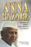 Anna Hazare : The Face Of Indias Fight Against Corruption