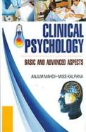 Clinical Psychology : Basic & Advanced Aspects