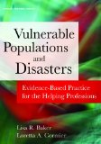 Vulnerable Populations and Disasters: Evidence-Based Practice for the Helping Professions