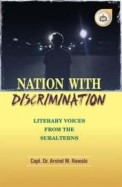 Nation With Discrimination : Literary Voices From The Subalterns