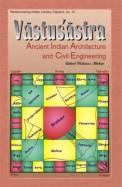Vastusastra - Ancient Indian Architecutre &        Civil Engineering