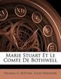 Marie Stuart Et Le Comte de Bothwell