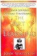 Art Of Learning : An Inner Journey To Optimal      Performance