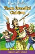 Those Dreadful Children - Family Adventures