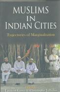 Muslims In Indian Cities : Trajectories Of Marginalisation