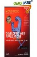 Mcad / Mcsd Developing Web Applications With       Ms Vb.Net & Ms Visual C#.Net Exam 70-305/315 C