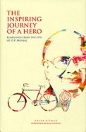 Inspiring Journey Of A Hero : Learnings From The   Life Of Op Munjal
