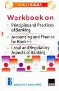 Workbook On Principles & Practices Of Banking Acco& Finance For Bankers Legal & Regulatory Aspects