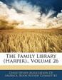 The Family Library (Harper., Volume 26