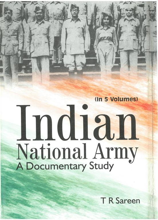 Indian National Army A Documentary Study (1944-1945), Vol.4