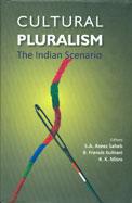Cultural Pluralism : The Indian Scenario