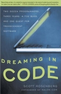 Dreaming In Code - Two Dozen Programmers Three    Years 4732 Bugs & One Guest Transcendent Soft