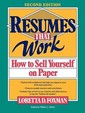 Resumes That Work: How To Sell Yourself On Paper