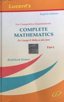 Lucents Complete Mathematics For Concept & Ability To Solve Faster
