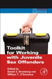 Toolkit for Working with Juvenile Sex Offenders (Practical Resources for the Mental Health Professional)