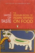 A Matter Of Taste - The Penguin Book Of Indian     Writing On Food