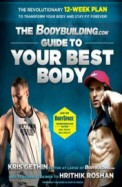 Bodybuilding.Com : Guide To Your Best Body
